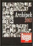 ÁRPÁSI ZOLTÁN - Arcképek 2003 - Vasárnap reggel Vasárnapi lap [antikvár]