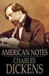 Charles Dickens - American Notes [eKönyv: epub,  mobi]