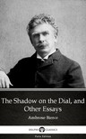 Delphi Classics Ambrose Bierce, - The Shadow on the Dial,  and Other Essays by Ambrose Bierce (Illustrated) [eKönyv: epub,  mobi]
