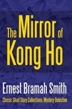 Smith Ernest Bramah - The Mirror of Kong Ho [eKönyv: epub, mobi]