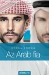 Borsa Brown - Az Arab fia (Arab 5.) - Csábítás és erotika a Kelet kapujában [eKönyv: epub, mobi]<!--span style='font-size:10px;'>(G)</span-->