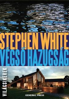 Stephen White - Végső hazugság