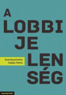 Hajdu Nóra - A lobbijelenség