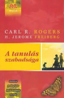 Carl R. Rogers - H. Jerome Freiberg - A tanulás szabadsága
