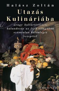 Halász Zoltán - UTAZÁS KULINÁRIÁBA__