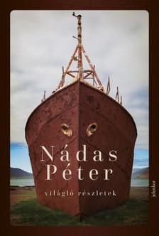 Nádas Péter - Világló részletek [eKönyv: epub, mobi]