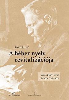 SZÉCSI JÓZSEF - A héber nyelv revitalizációja