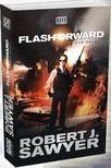 Robert J. Sawyer - FlashForward - A jövő emlékei