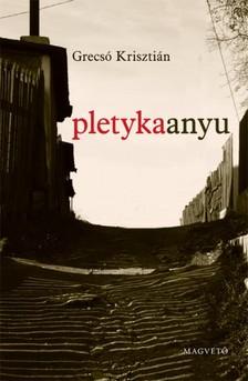 GRECSÓ KRISZTIÁN - Pletykaanyu [eKönyv: pdf, epub, mobi]