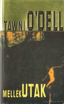 O`DELL, TAWNI - Mellékutak [antikvár]