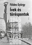 Földes György - Ívek és töréspontok. Gazdaság, politika, ideológia 1945 után<!--span style='font-size:10px;'>(G)</span-->