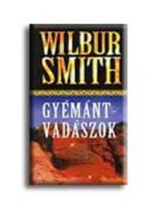 WILBUR SMITH - Gyémántvadászok