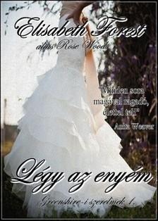Forest Elisabeth - Légy az enyém [eKönyv: epub, mobi]