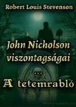 ROBERT LOUIS STEVENSON - John Nicholson viszontagságai / A tetemrabló [eKönyv: epub,  mobi]