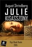August Strindberg - Julie kisasszony [eKönyv: epub, mobi]<!--span style='font-size:10px;'>(G)</span-->