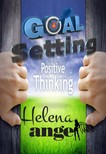 Angel Helena - Goal Setting or When Dreams Come True (How To Be Happy) - Self Help,  Self Esteem,  Motivate Yourself [eKönyv: epub,  mobi]