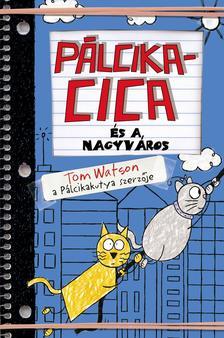 Tom Watson - Pálcikacica és a nagyváros