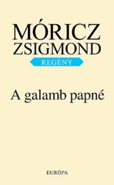 MÓRICZ ZSIGMOND - A galamb papné