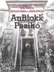 Oblath Márton Kovai Melinda - Berkovits Balázs - - AnBlokk Pszihó [eKönyv: pdf, epub, mobi]<!--span style='font-size:10px;'>(G)</span-->