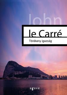 JOHN LE CARRÉ - Törékeny igazság