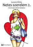 WHITE, AURORA - Netes szerelem 2. A közösségi oldalak hálójában