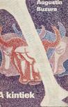 Buzura, Augustin - A kintiek [antikvár]
