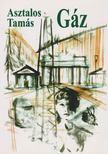 Asztalos Tamás - Gáz [antikvár]
