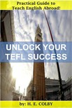 Colby H.E: - Unlock Your TEFL Success [eKönyv: epub,  mobi]
