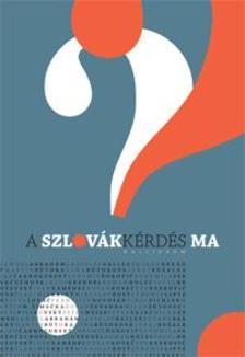 ÖSSZEÁLLÍTOTTA ÉS AZ ELŐSZÓT ÍRTA: RUDOLF CHMEL - A szlovákkérdés ma