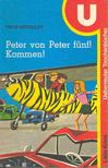 NÖTZOLDT, FRITZ - Peter von Peter fünf! Kommen! [antikvár]