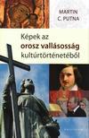 Martin C. Putna - Képek az orosz vallásosság kultúrtörténetéből<!--span style='font-size:10px;'>(G)</span-->