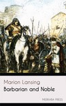 Lansing Marion - Barbarian and Noble [eKönyv: epub,  mobi]