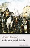 Lansing Marion - Barbarian and Noble [eKönyv: epub, mobi]