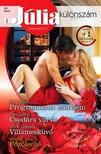 Kat Cantrell, Dani Collins, Lynne Graham, Jennifer Snow - Júlia különszám 88. kötet - Programozott szerelem (Elrendezett házasságok 3.), Csodára várva, Villámesküvő, Főzőlecke [eKönyv: epub, mobi]