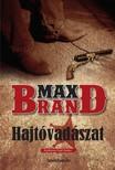 MAX BRAND - Hajtóvadászat [eKönyv: epub, mobi]