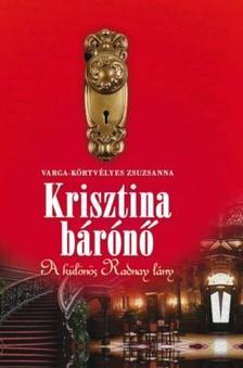 Varga-Körtvélyes Zsuzsanna - Krisztina bárónő.                                   A különös Radnay lány