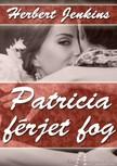 Jenkins, Herbert - Patricia férjet fog [eKönyv: epub, mobi]