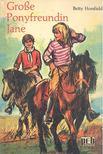 HORSFIELD, BETTY - Große Ponyfreundin Jane [antikvár]