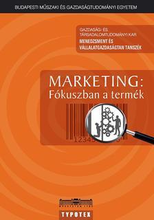 A Menedzsment és Vállalatgazdaságtan Tanszék munkacsoportja - MARKETING: Fókuszban a termék