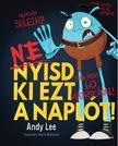 ANDY LEE - NE NYISD KI EZT A NAPLÓT<!--span style='font-size:10px;'>(G)</span-->