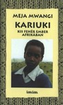 Meja Mwangi - Kariuki - Kis fehér ember Afrikában  [eKönyv: epub, mobi]<!--span style='font-size:10px;'>(G)</span-->