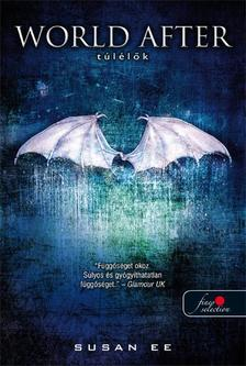 Susan Ee - World After - Túlélők világa (Angelfall 2.) - KEMÉNY BORÍTÓS