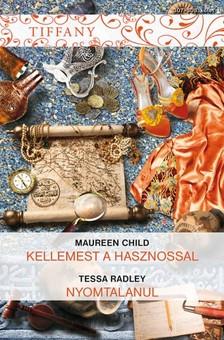 Tessa Radley Maureen Child, - Tiffany 307-308. kötet (Kellemeset a hasznossal, Nyomtalanul ) [eKönyv: epub, mobi]