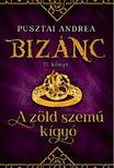 Pusztai Andrea - A zöld szemű kígyó - Bizánc II. könyv<!--span style='font-size:10px;'>(G)</span-->