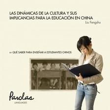 Parolas Languages Liu Fengshu, - Qué saber para ensenar a estudiantes chinos - Las dinámicas de la cultura y sus implicancias para la educación en China [eKönyv: epub, mobi]