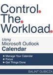 Gubicza Balint - Control The Workload Using Microsoft Outlook [eKönyv: epub,  mobi]