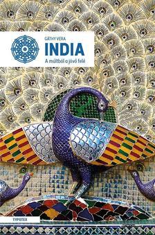 Gáthy Vera - India - A múltból a jövő felé