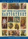 Rácz Árpád (szerk) - Nagy képes milleniumi hadtörténet