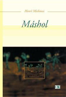 Michaux, Henri - Máshol
