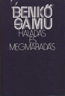 Benkő Samu - Haladás és megmaradás [antikvár]